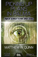 Picking Up Plans in Palma: Digital Science Fiction Short Story (Cosmic Hooey) Kindle Edition