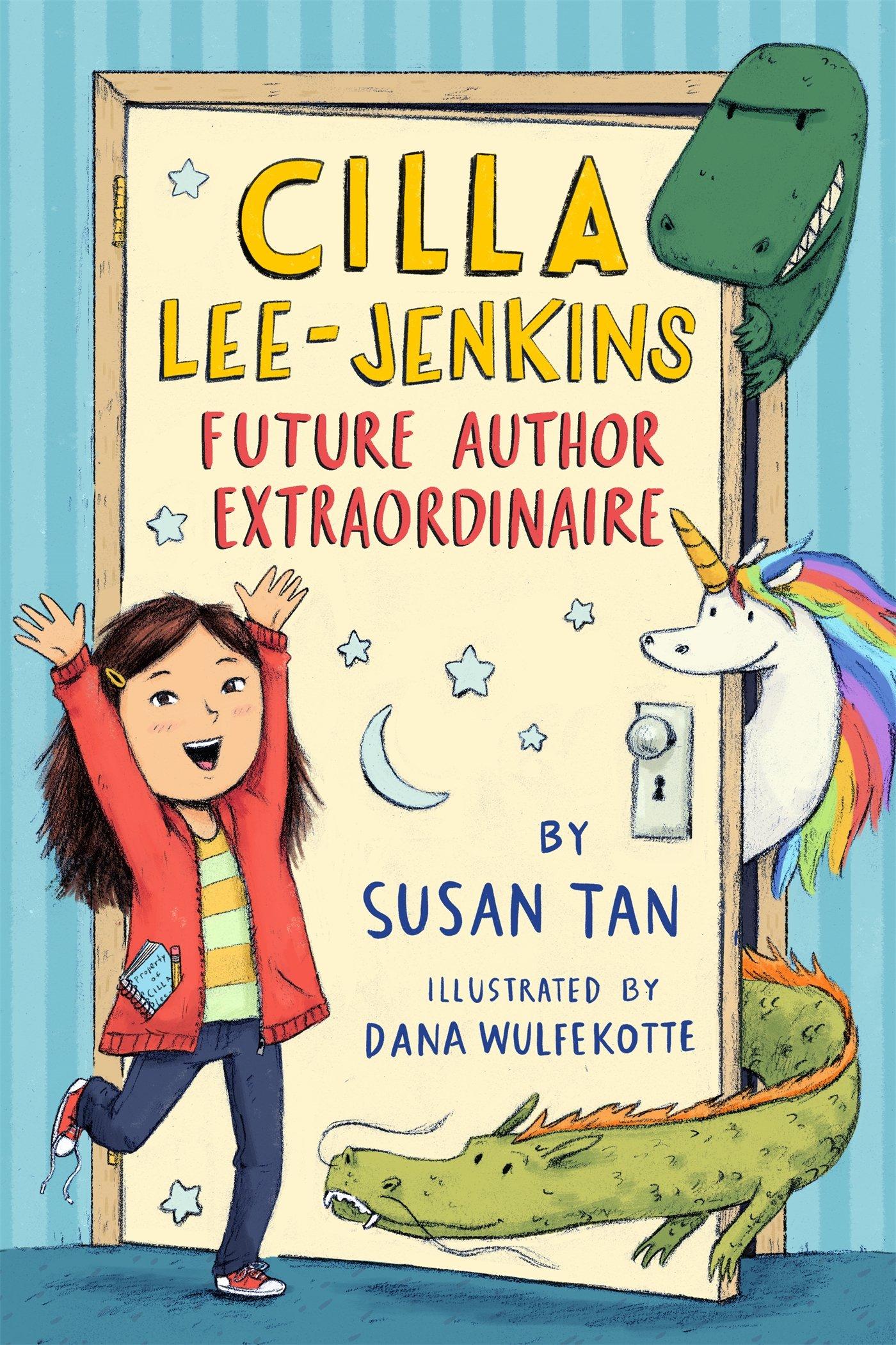 Cilla Lee-Jenkins: Future Author Extraordinaire (Cilla Lee-Jenkins, 1):  Tan, Susan, Wulfekotte, Dana: 9781626725515: Amazon.com: Books