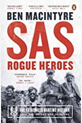 SAS: Rogue Heroes – the Authorized Wartime History Kindle Edition