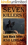 Seven Killers I: A Western Adventure (Marshal Jack Black Series Book 1)