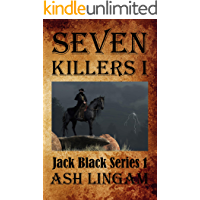 Seven Killers I: A Western Adventure (Marshal Jack Black Series Book 1)