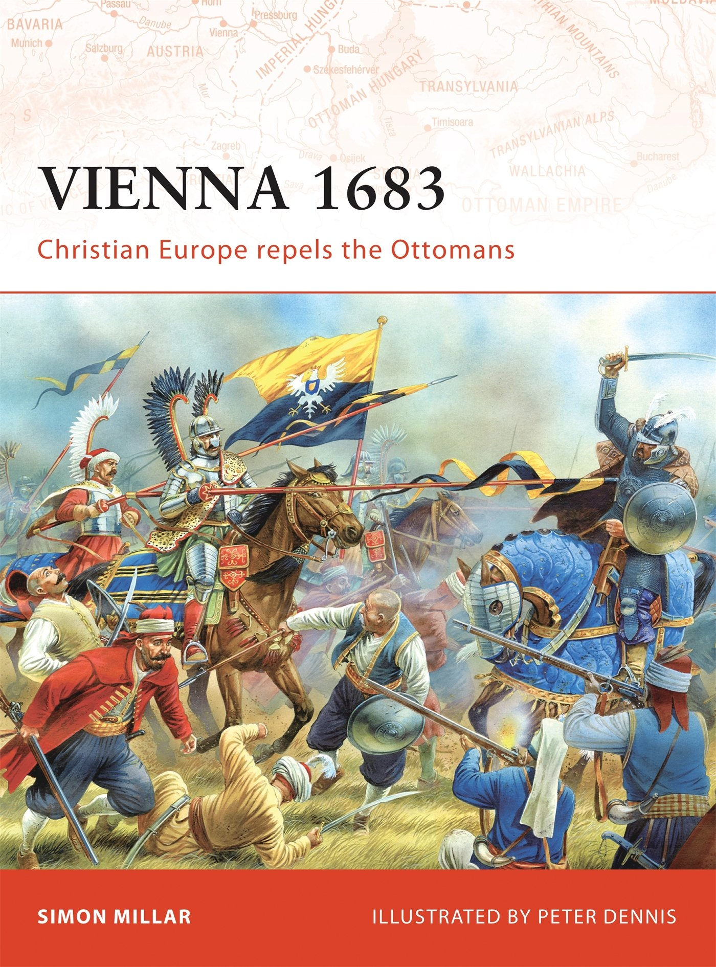 Amazon.com: Vienna 1683: Christian Europe Repels the Ottomans (Campaign)  (9781846032318): Simon Millar, Peter Dennis: Books