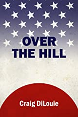 Over the Hill: a novel of the Pacific War (Crash Dive Book 6) Kindle Edition