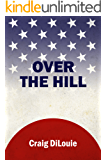 Over the Hill: a novel of the Pacific War (Crash Dive Book 6)