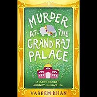 Murder at the Grand Raj Palace: Baby Ganesh Agency Book 4