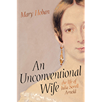 An Unconventional Wife: the life of Julia Sorell Arnold