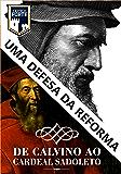 De Calvino a Sadoleto: Uma defesa a Reforma