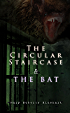 The Circular Staircase & The Bat: Miss Cornelia Van Gorder Mystery Novels