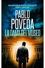 La Dama del Museo: Una aventura de intriga y suspense de Gabriel Caballero (Series detective privado crimen y misterio nº 8) (Spanish Edition) Kindle Edition