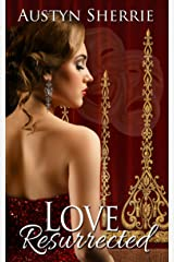 Love Resurrected (The Center Stage Series) Kindle Edition
