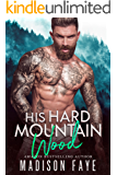 His Hard Mountain Wood (Blackthorn Mountain Men Book 5)