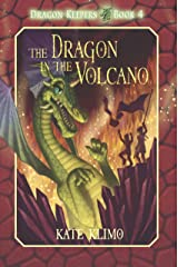 Dragon Keepers #4: The Dragon in the Volcano Kindle Edition