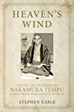 Heaven's Wind: The Life and Teachings of Nakamura Tempu-A Mind-Body Integration Pioneer