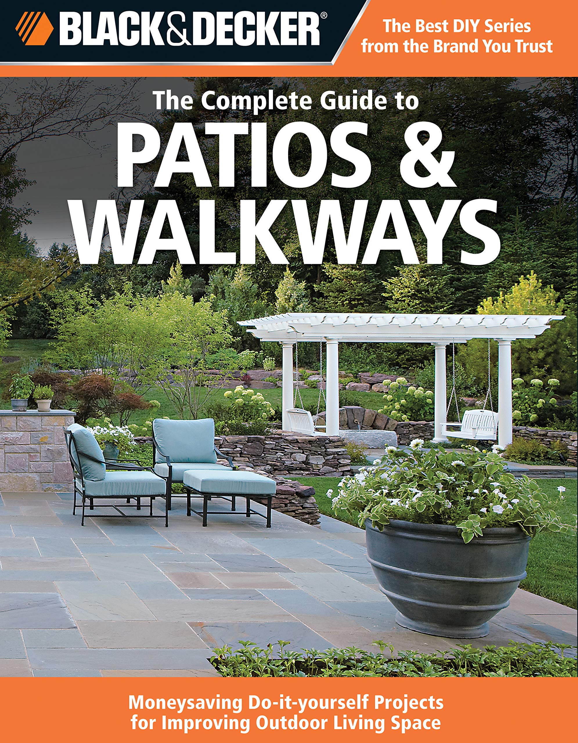 Black decker the complete guide to patios walkways money saving black decker the complete guide to patios walkways money saving do it yourself projects for improving outdoor living space black decker complete solutioingenieria Images
