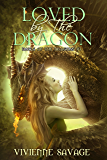Loved by the Dragon: A Dragon Shifter Paranormal Romance (Dawn of the Dragons Book 1) (English Edition)
