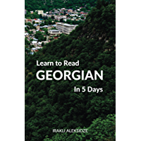 Learn to Read Georgian in 5 Days (English Edition)