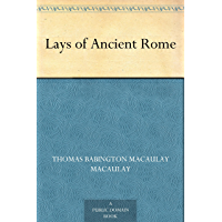 Lays of Ancient Rome (English Edition)