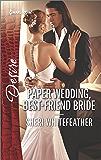Paper Wedding, Best-Friend Bride: A Friends-To-Lovers Romance (Billionaire Brothers Club)