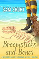 Broomsticks And Bones: A Spellbinder Bay Cozy Paranormal Mystery - Book Two (Spellbinder Bay Paranormal Cozy Mystery Series 2) Kindle Edition