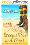 Broomsticks And Bones: A Spellbinder Bay Cozy Paranormal Mystery - Book Two (Spellbinder Bay Paranormal Cozy Mystery Series 2)
