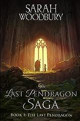 The Last Pendragon (The Last Pendragon Saga Book 1) Kindle Edition