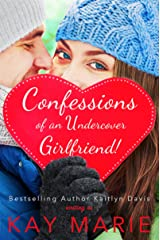 Confessions of an Undercover Girlfriend! Kindle Edition