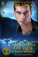 Turning the Tide: A Siren's Revenge (The Wiccan Haus Book 25) Kindle Edition