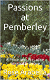 Passions at Pemberley: A Pride and Prejudice Sensual Intimate (English Edition)