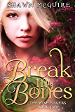 Break My Bones (The Wish Makers Book 2)