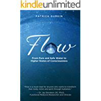 Flow: From Pure and Safe Water to Higher States of Consciousness