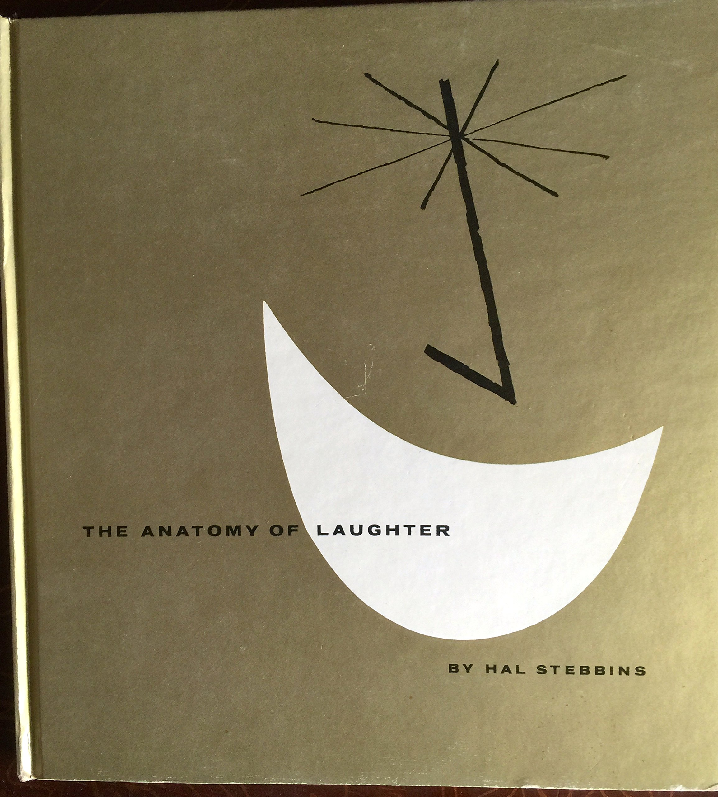 The anatomy of laughter: Harry A Stebbins: Amazon.com: Books