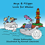Maya & Filippo Look for Whales: Kids' Book about Marine Animals (Maya & Filippo Adventure and Education for Kids 4)