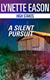 A Silent Pursuit (High Stakes)