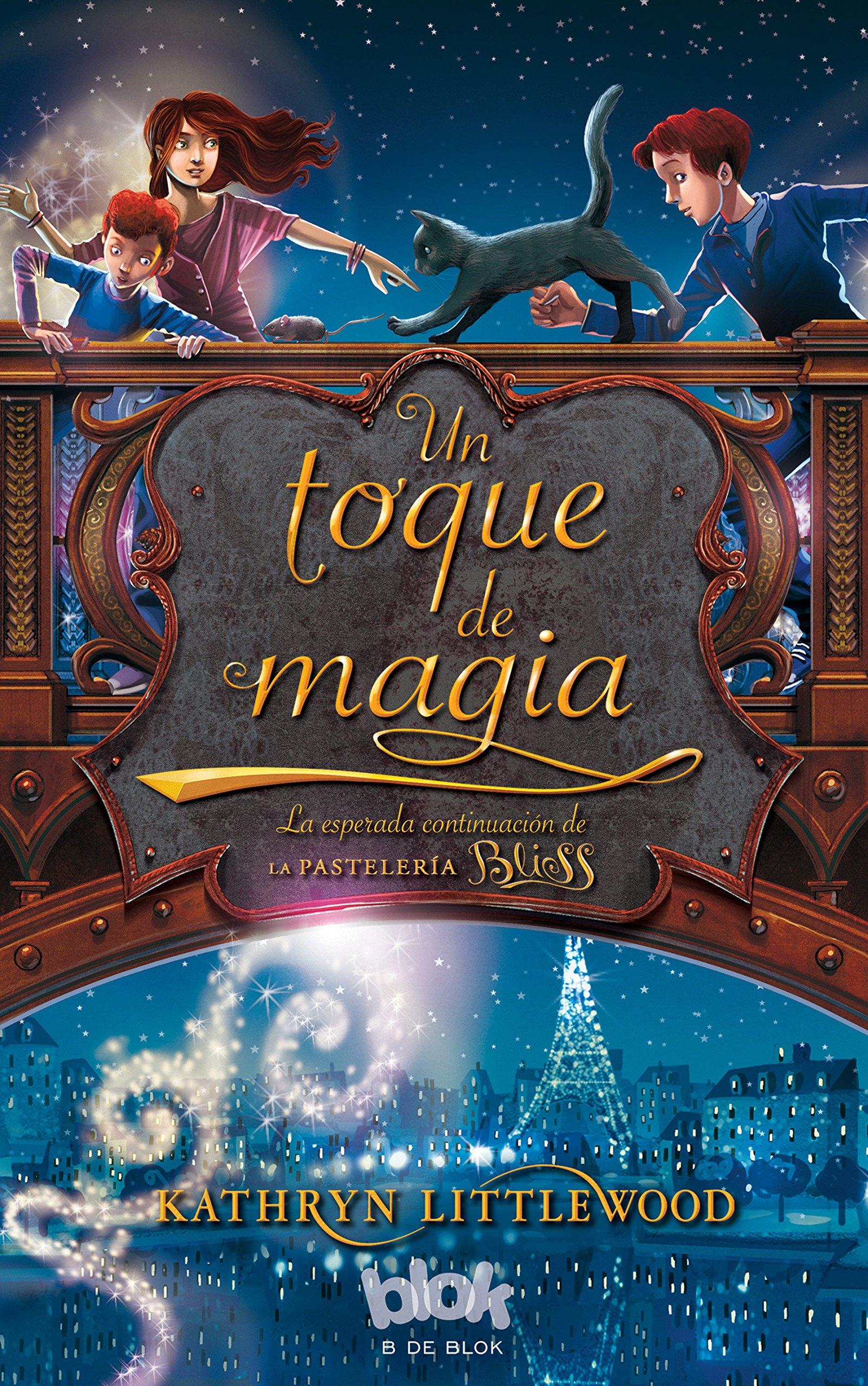 Un toque de magia / A Dash of Magic (La Pasteleria Bliss) (Spanish Edition) (Spanish) Paperback – May 30, 2013