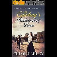 The Cowboy's Redeeming Love: An Inspirational Historical Romance Novel