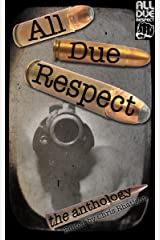 All Due Respect: The Anthology Kindle Edition