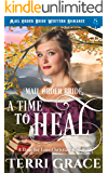 Mail Order Bride: A Time To Heal: Mail Order Bride Western Romance (A Time For Love Book 4) (English Edition)