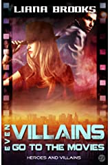 Even Villains Go To The Movies: Heroes and Villains Kindle Edition