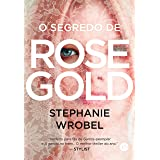O segredo de Rose Gold