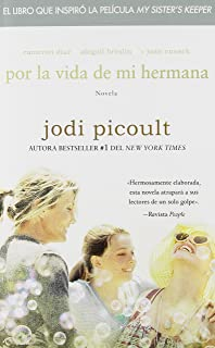 Por la vida de mi hermana (My Sisters Keeper): Novela (Atria Espanol