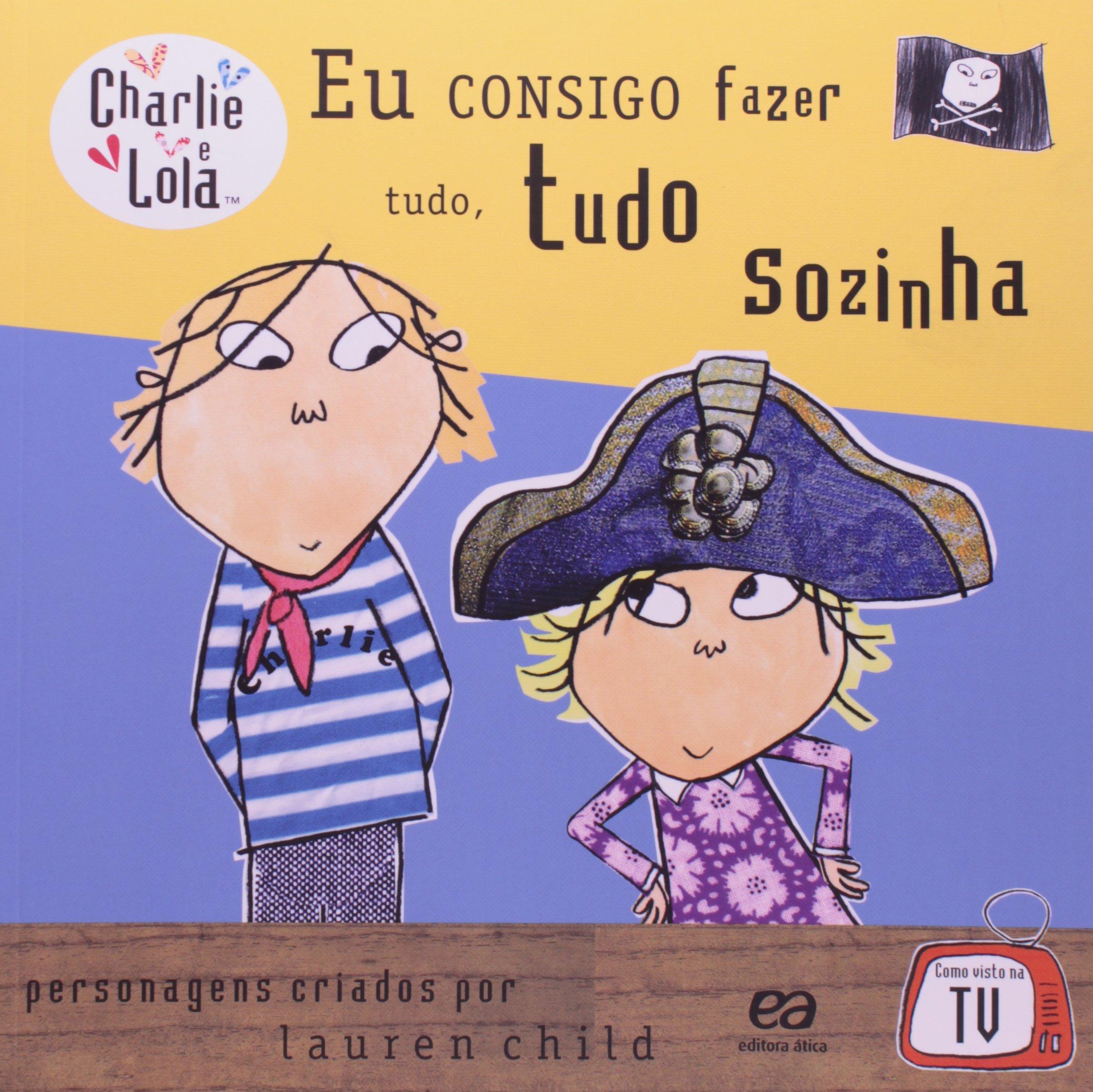 9f6d3b678 Charlie e Lola. Eu Consigo Fazer Tudo, Tudo Sozinha - Livros na Amazon  Brasil- 9788508135127