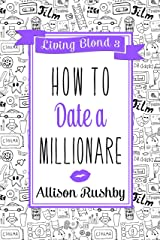 How to Date a Millionaire (The Living Blond trilogy Book 3) Kindle Edition