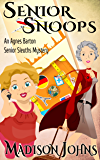 Senior Snoops, cozy mystery (Book 3) (Agnes Barton Senior Sleuth Mystery) (English Edition)