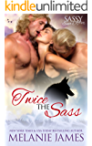 Twice the Sass: Sassy Ever After (Black Paw Wolves Book 2)