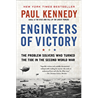 Engineers of Victory: The Problem Solvers Who Turned The Tide in the Second World War (English Edition)