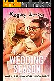 The Wedding Season (Work Less, Play More Book 3)