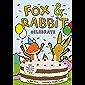 Fox & Rabbit Celebrate (Fox & Rabbit Book #3)