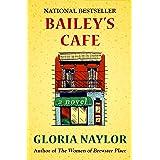 Bailey's Cafe: A Novel