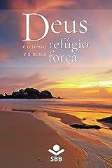 Deus é o nosso refúgio e a nossa força: Palavras de conforto e esperança na Bíblia Sagrada eBook Kindle