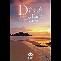 Deus é o nosso refúgio e a nossa força: Palavras de conforto e esperança na Bíblia Sagrada